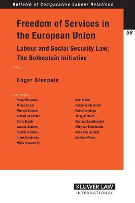 Freedom of Services in the European Union: Labour and Social Security Law - Bulletin of Comparative Labour Relations Series v. 58 (Paperback)