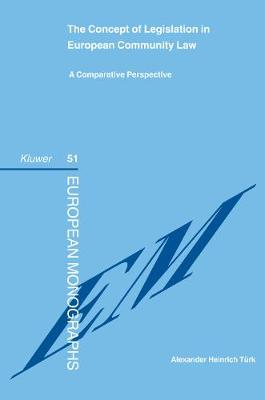 The Concept of Legislation in European Community Law: A Comparative Perspective (Hardback)