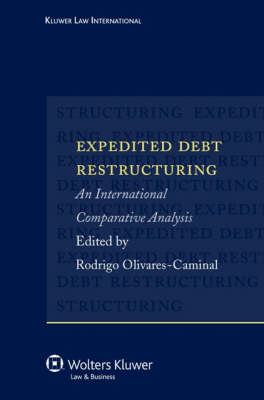 Expedited Debt Restructuring: An International Comparative Analysis (Hardback)