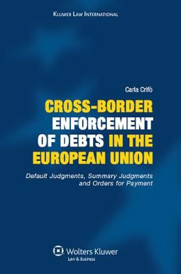 Cross-border Enforcement of Debts in the European Union: Default Judgments, Summary Judgments and Orders for Payment (Hardback)
