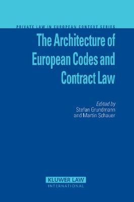 The Architecture of European Codes and Contract Law (Hardback)