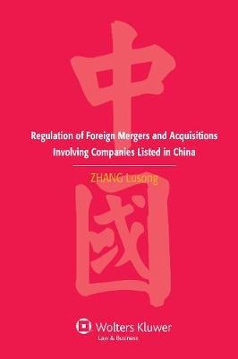 Regulation of Foreign Mergers and Acquisitions Involving Companies Listed in China (Hardback)