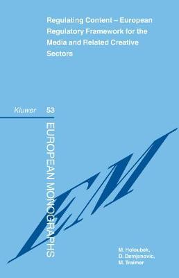 Regulating Content: European Regulatory Framework for the Media and Related Creative Sectors - European Monographs v. 53 (Hardback)