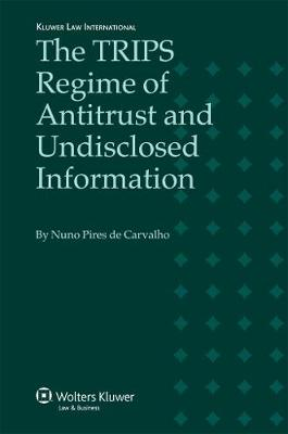 The TRIPS Regime of Antitrust and Undisclosed Information (Hardback)