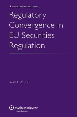 Regulatory Convergence in EU Securities Regulation (Hardback)