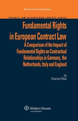 Fundamental Rights in European Contract Law: A Comparison of the Impact of Fundamental Rights on Contractual Relationships in Germany, the Netherlands, Italy and England (Hardback)