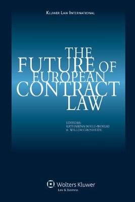 The Future of European Contract Law (Hardback)