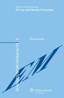 EU Law and Obesity Prevention - European Monographs v. 74 (Hardback)
