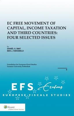EC Free Movement of Capital, Income Taxation and Third Countries: Four Selected Issues - European Fiscal Studies v. 9 (Hardback)