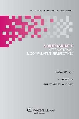 Arbitrability: International and Comparative Perspectives - International Arbitration Law Library Series v. 19 (Hardback)