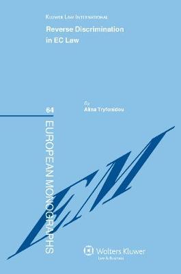 Reverse Discrimination in EC Law - European Monographs v. 64 (Hardback)