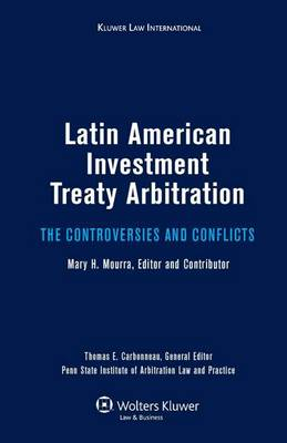 Latin American Investment Treaty Arbitration: The Controversies and Conflicts (Hardback)