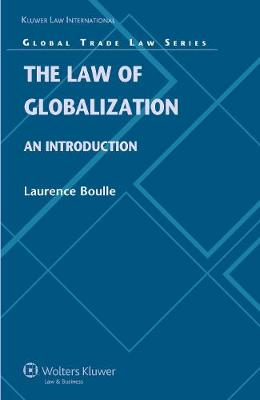 The Laws of Globalization: An Introduction - Global Trade Law Series v. 25 (Hardback)