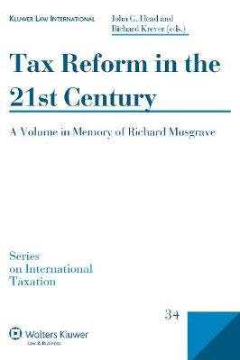 Tax Reform in the 21st Century: A Volume in Memory of Richard Krever - Series on International Taxation v. 33 (Hardback)