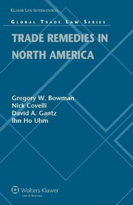 Trade Remedies in North America (Hardback)