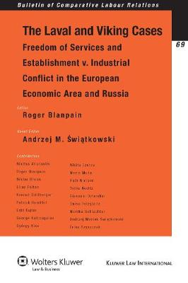 The Laval and Viking Cases: Freedom of Services and Establishment v. Industrial Conflict in the European Economic Area and Russia - Bulletin of Comparative Labour Relations Series v. 69 (Paperback)