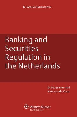 Banking and Securities Regulation in the Netherlands (Hardback)