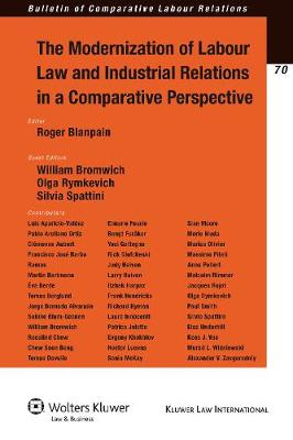 The Modernization of Labour Law and Industrial Relations in a Comparative Perspective - Bulletin of Comparative Labour Relations Series v. 70 (Paperback)