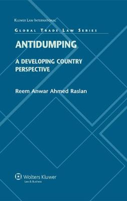Antidumping: A Developing Country Perspective - Global Trade Law Series v. 21 (Hardback)