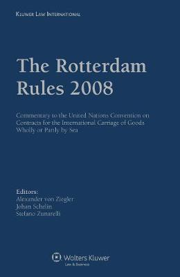 The Rotterdam Rules 2008: Commentary to the United Nations Convention on Contracts for the International Carriage of Goods Wholly or Partly by Sea (Hardback)