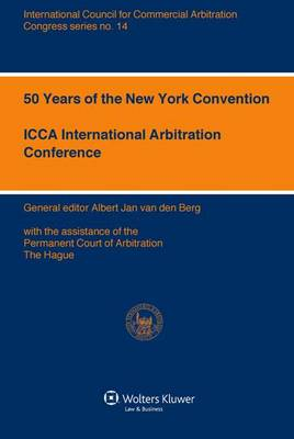 50 Years of the New York Convention - ICCA Congress Series No. 14 (Paperback)