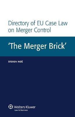 Directory of EU Case Law on Merger Control: The Merger Brick' (Hardback)
