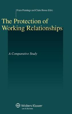The Protection of Working Relationships: A Comparative Study (Hardback)