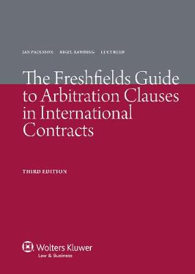 The Freshfields Guide to Arbitration Clauses in International Contracts (Paperback)