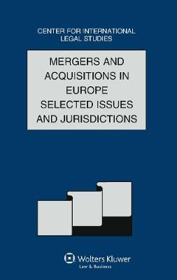 Comparative Law Yearbook of International Business 2011: Mergers and Acquisitions in Europe - Selected Issues and Jurisdictions - Comparative Law Yearbook Series 32A (Hardback)