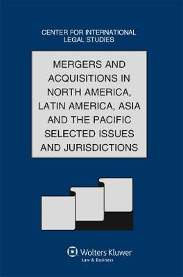 Comparative Law Yearbook of International Business 2011: Mergers and Acquisitions in North America, Latin America, Asia and the Pacific - Selected Issues and Jurisdictions - Comparative Law Yearbook Series 32B (Hardback)