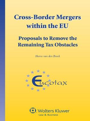 Cross-border Mergers within the EU: Proposals to Remove the Remaining Tax Obstacles (Hardback)