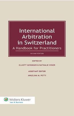 International Arbitration in Switzerland: A Handbook for Practitioners (Hardback)