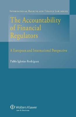 Accountability of Financial Regulators: A European and International Perspective (Hardback)