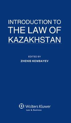 Introduction to the Law of Kazakhstan (Hardback)