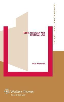 Media Pluralism and European Law - Informational Law Series No. 26 (Hardback)