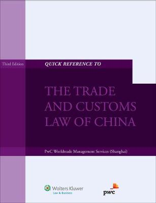 Quick Reference to the Trade and Customs Law of China (Paperback)