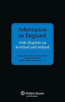 Arbitration in England: Including Chapters on Scotland and Ireland (Hardback)