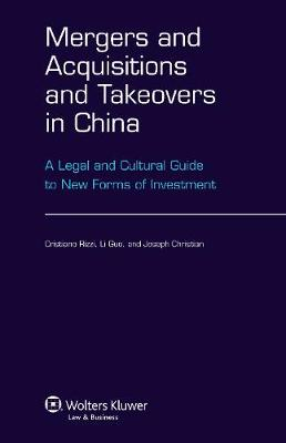 Mergers and Acquisitions and Takeovers in China: A Legal and Cultural Guide to New Forms of Investment (Hardback)