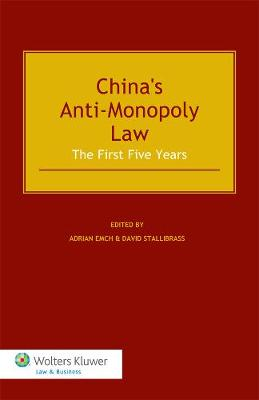 The Chinese Anti Monopoly Law: The First Five Years (Hardback)