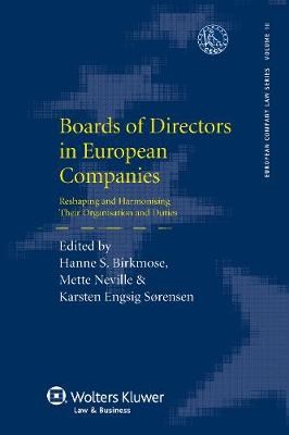 Boards of Directors in European Companies: Reshaping and Harmonising Their Organisation and Duties - European Company Law Series 10 (Hardback)