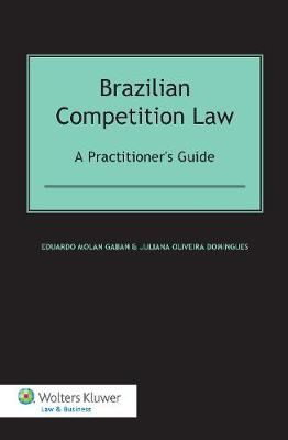 Brazilian Competition Law: A Practitioner's Guide (Hardback)