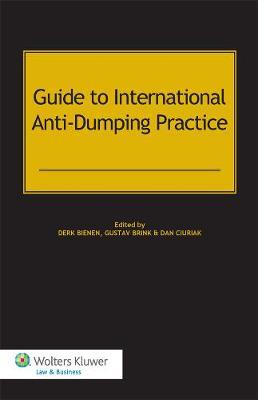 Guide to International Anti-Dumping Practice (Hardback)