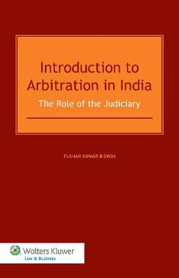 Introduction to Arbitration in India: The Role of the Judiciary (Hardback)