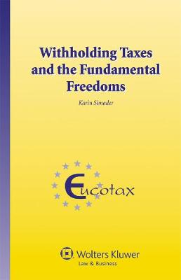 Withholding Taxes and the Fundamental Freedoms (Hardback)
