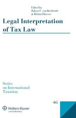 Legal Interpretation of Tax Law - Series on International Taxation 46 (Hardback)