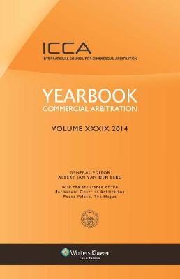 Yearbook Commercial Arbitration Volume XXXIX - 2014 (Hardback)