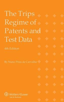 The TRIPS Regime of Patents and Test Data (Hardback)
