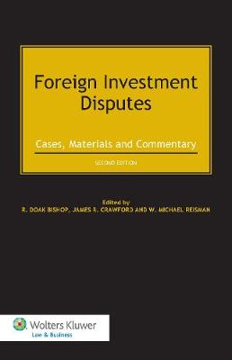 Foreign Investment Disputes: Cases, Materials and Commentary (Hardback)