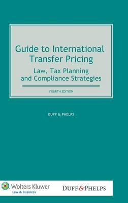 Guide to International Transfer Pricing: Law, Tax Planning and Compliance Strategies (Hardback)