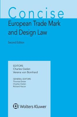Concise European Trade Mark and Design Law - Concise Commentary of European Intellectual Property Law (Hardback)